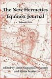 The New Hermetics Equinox Journal Volume Five, Newcomb, Jason Augustus, 0982830505
