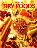 How to Dry Foods, Deanna Delong, 1557880506