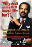 Why Should White Guys Have All the Fun?, Reginald F. Lewis and Blair S. Walker, 1574780506