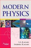 Modern Physics, Kakani, S. L. and Kakani, Shubhra, 1905740506