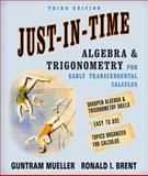 Just-in-Time Algebra and Trigonometry for Early Transcendentals Calculus, Mueller, Guntram and Brent, Ronald I., 0321320506