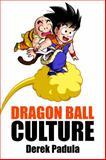 The Dao of Dragon Ball, Padula, Derek, 0983120501