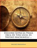 Discorsi Sopra la Prima Deca de Tito Livio, Di Nicolò MacHiavelli, Niccolò Machiavelli, 1141110504