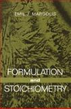 Formulation and Stoichiometry : A Review of Fundamental Chemistry, Margolis, Emil J., 1468460501