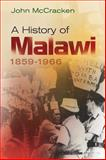 A History of Malawi, 1859-1966, McCracken, John, 1847010504
