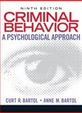 Criminal Behavior : A Psychological Approach, Bartol, Curt R. and Bartol, Anne M., 0135050502
