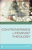 Controversies in Feminist Theology, Marcella Althaus-Reid, Lisa Isherwood, 0334040507