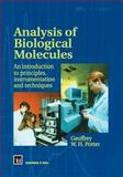 Analysis of Biological Molecules : An Introduction to Principles, Instrumentation and Techniques, Potter, G. W., 0412490501