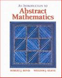 Introduction to Abstract Mathematics, Bond, Robert J. and Keane, William J., 0534950507