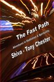 The Fast Path : Adventures in Meditation and Spirituality, Tony Chester, 098205050X