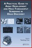 A Practical Guide to Assay Development and High-Throughput Screening in Drug Discovery, Chen, Taosheng, 1420070509