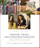 Shopper, Buyer, and Consumer Behavior : Theory, Marketing Applications, and Public Policy, Lindquist, Jay and Sirgy, M. Joseph, 1426630506