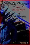 Godly Prayers from the New Heart of San Martine: Vol 1, Martin Oliver, 1494880504