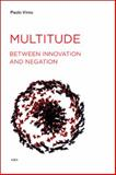 Multitude Between Innovation and Negation, Virno, Paolo, 1584350504