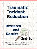 Traumatic Incident Reduction, Victor R. Volkman, 1932690506