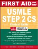 First Aid for the USMLE Step 2 CS, Le, Tao and Bhushan, Vikas, 0071760504
