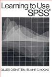 Learning to Use SPSS, Einstein, Gilles O. and Nocks, Elaine C., 0135280508