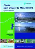 Floods, from Defence to Management : Symposium Papers of the 3rd International Symposium on Flood Defence, Nijmegen, the Netherlands, 25-27 May 2005, van Alphen, Jos and van Beek, Eelco, 0415380502