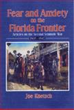 Fear and Anxiety on the Florida Frontier, Joe Knetsch, 0982110502