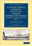 Captain Cook's Journal During His First Voyage Round the World, Made in H. M. Bark Endeavour, 1768-71 : A Literal Transcription of the Original MSS, Cook, James, 1108070507