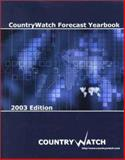 CountryWatch Forecast Yearbook : 2003 Edition, , 1590970500