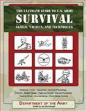 The Ultimate Guide to U. S. Army Survival Skills, Tactics, and Techniques, Department of the Army Staff, 1602390509