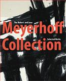 The Robert and Jane Meyerhoff Collection : Selected Works, Cooper, Harry, 1848220502