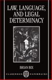 Law, Language, and Legal Determinacy, Bix, Brian, 0198260504
