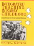Integrated Teaching in Early Childhood : Starting in the Mainstream, Safford, Philip L., 0801300509