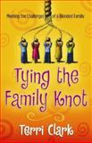 Tying the Family Knot, Terry Clark, 0805430504