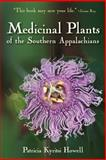 Medicinal Plants of the Southern Appalachians, Patricia Kyritsi Howell, 0977490505