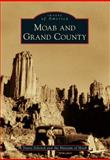 Moab and Grand County, Travis Schenck and the Museum of Moab, 1467130508