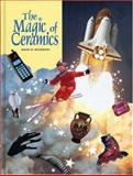 The Magic of Ceramics, Richerson, David W., 1574980505