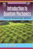 Introduction to Quantum Mechanics : In Chemistry, Materials Science, and Biology, Blinder, Sy M., 0121060519