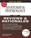 Anatomy and Physiology : Review and Rationales, Hogan, Mary Ann and Weicker, Michelina Eva, 0131720511