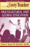What Every Teacher Should Know about Multicultural and Global Education, Brown, Susan C. and Kysilka, Marcella L., 0205380514
