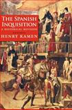 The Spanish Inquisition, Henry Kamen, 0300180519