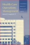 Health Care Operations Management, James R. Langabeer, 0763750514
