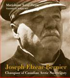 Joseph-Elzear Bernier : Champion of Canadian Arctic Sovereignty, Saint-Pierre, Marjolaine, 0981240518