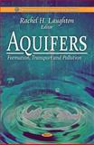Aquifers: Formation, Transport and Pollution, , 1616680512