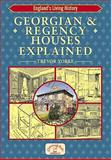 Georgian and Regency Houses Explained, Yorke, Trevor, 1846740517