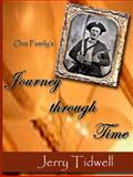 One Family's Journey through Time 1845 - Present, Jerry Tidwell, 1934610518