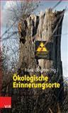 Okologische Erinnerungsorte, Uek&ouml and tter, Frank, 3525300514
