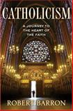Catholicism, Robert Barron, 0307720519