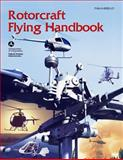 Rotorcraft Flying Handbook, Federal Adminstration, 1470120518