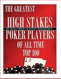 The Greatest High Stakes Poker Players of All Time: Top 100, Alex Trost and Vadim Kravetsky, 1493510517