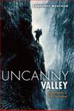 Uncanny Valley, Lawrence Weschler, 1619020513