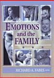 Emotions and the Family, Fabes, Richard A. and Peterson, Gary W., 0789020513