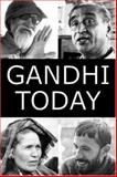Gandhi Today : The Story of Mahatma Gandhi's Successors, Shepard, Mark A., 0932020518