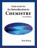 Study Guide for an Introduction to Chemistry, Bishop, Mark Alton, 0977810518